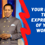 Your Life Is The Expression Of Your Words!